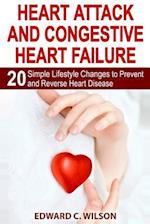 Heart Attack and Congestive Heart Failure af Edward C. Wilson