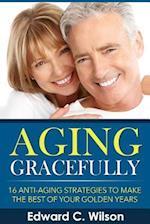 Aging Gracefully af Edward C. Wilson