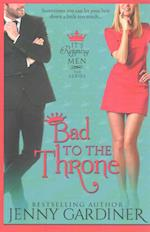 Bad to the Throne af Jenny Gardiner