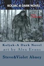 Koljak-A Dark Novel af Violet G. Abney, Steve a. Abney