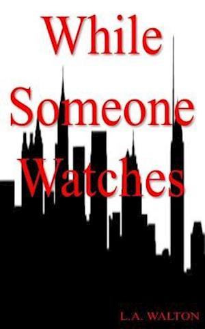 While Someone Watches