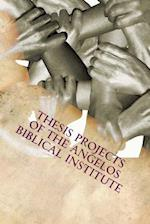 Thesis Projects of the Angelos Biblical Institute af Dr Angulus D. Wilson Phd