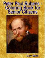Peter Paul Rubens - Coloring Book for Senior Citizens af Lev Well