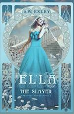 Ella, the Slayer af A. W. Exley