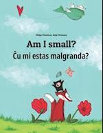 Am I Small? Cu Mi Estas Malgranda?