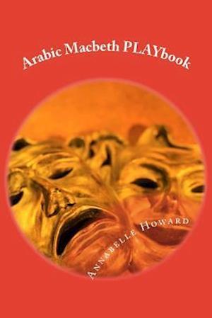 Bog, paperback Arabic Macbeth Playbook af Annabelle Howard