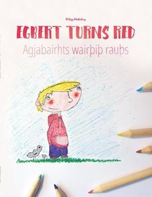 Egbert Turns Red/Agjabairhts WairÞiÞ RauÞs