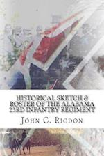 Historical Sketch & Roster of the Alabama 23rd Infantry Regiment