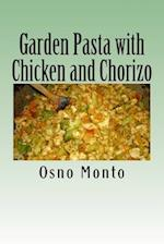 Garden Pasta with Chicken and Chorizo