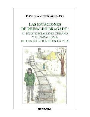 Bog, paperback Las Estaciones de Reinaldo Bragado af David Walter Aguado Phd