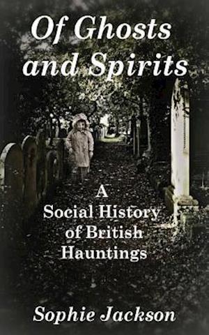 Bog, paperback Of Ghosts and Spirits af Sophie Jackson