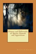 History and Philosophy of Spirits, Demons and Apparitions af Augustin Calmet