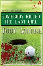 Somebody Killed the Cart Girl af Judy Moore