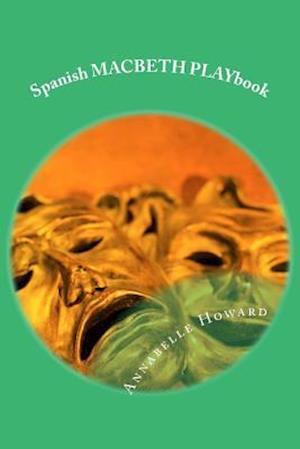 Bog, paperback Spanish Macbeth Playbook af Annabelle Howard
