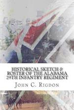 Historical Sketch & Roster of the Alabama 29th Infantry Regiment