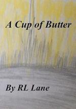A Cup of Butter af Rl Lane