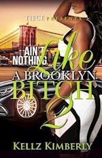 Ain't Nothing Like a Brooklyn Bitch 2 af Kellz Kimberly