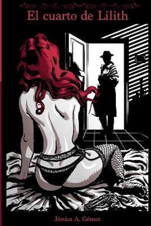Bog, paperback El Cuarto de Lilith af Jessica a. Gomez