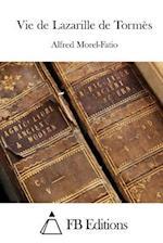 Vie de Lazarille de Tormes af Alfred Morel-Fatio