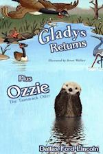 Gladys Returns Plus Ozzie the Tamarack Otter