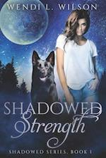 Shadowed Strength af Wendi L. Wilson