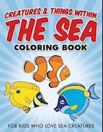 Creatures & Things Within the Sea Coloring Book