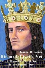 Richard Liveth Yet af Joanne R. Larner