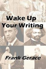 Wake Up Your Writing