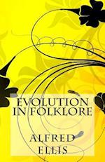 Evolution in Folklore af Alfred Burdon Ellis