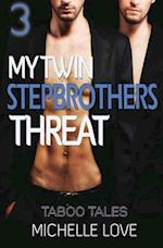 My Twin Stepbrothers Threat Book 3 af Michelle Love
