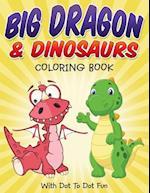 Big Dragon & Dinosaurs Coloring Book
