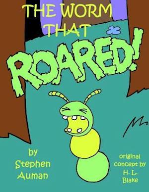 The Worm That Roared!