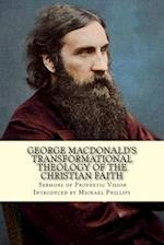 George MacDonald's Transformational Theology of the Christian Faith