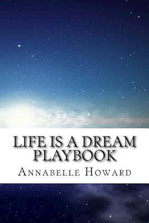 Bog, paperback Life Is a Dream Playbook af Annabelle Howard