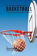 Burn Fat Fast for High Performance Basketball
