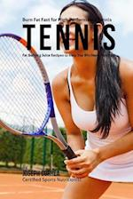 Burn Fat Fast for High Performance Tennis