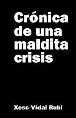 Cronica de Una Maldita Crisis af Xesc Vidal Rubi
