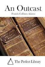 An Outcast af Francis Colburn Adams