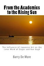 From the Academies to the Rising Sun