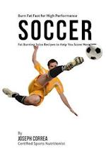 Burn Fat Fast for High Performance Soccer