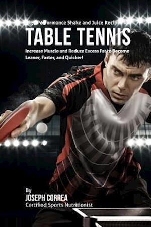 High Performance Shake and Juice Recipes for Table Tennis
