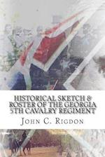 Historical Sketch & Roster of the Georgia 5th Cavalry Regiment