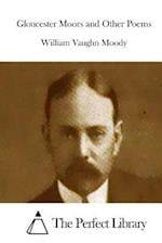 Gloucester Moors and Other Poems af William Vaughn Moody