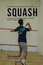 Peak Performance Shake and Juice Recipes for Squash