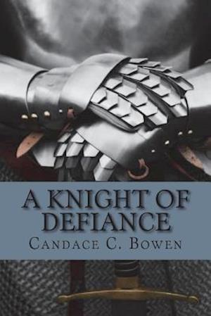 Bog, paperback A Knight of Defiance af Candace C. Bowen