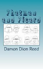 Phatman and Picard af Damon Dion Reed