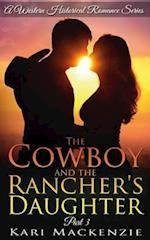 The Cowboy and the Rancher's Daughter Book 3