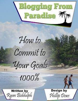 Bog, paperback How to Commit to Your Goals 1000% af Ryan Biddulph