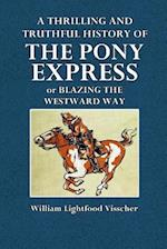 A Thrilling and Truthful History of the Pony Express af William Lightfoot Visscher