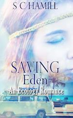 Saving Eden -A Brain-Tickling, Lip-Giggling People-Like-Us Dramedy af Stephanie C. Harte